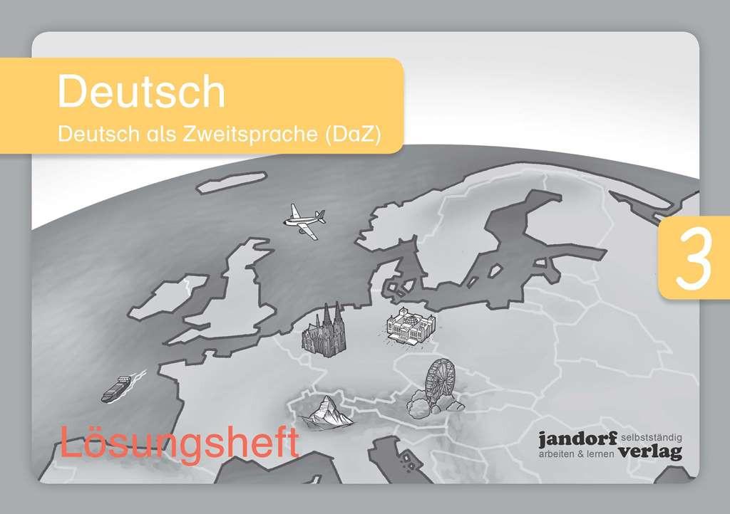 Deutsch 3 (DaZ) Lösungsheft